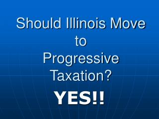 Should Illinois Move to Progressive Taxation?