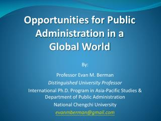 Opportunities for Public  Administration in a  Global World