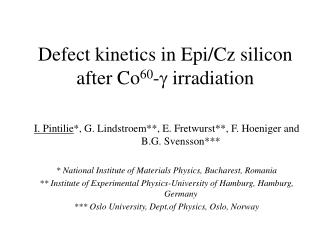Defect kinetics in Epi /Cz silicon after Co 60 -  irradiation