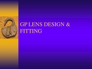 GP LENS DESIGN & FITTING