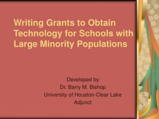 Writing Grants to Obtain Technology for Schools with Large Minority Populations