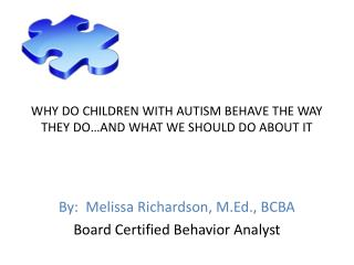 WHY DO CHILDREN WITH AUTISM BEHAVE THE WAY THEY DO…AND WHAT WE SHOULD DO ABOUT IT