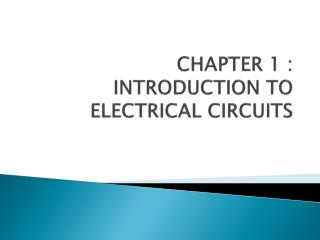 CHAPTER 1 : INTRODUCTION TO ELECTRICAL CIRCUITS
