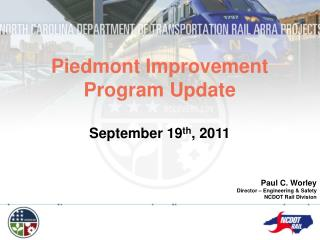 Piedmont Improvement Program Update September 19 th , 2011