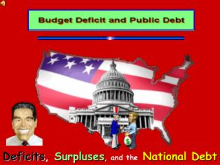 Deficits , Surpluses , and the National Debt