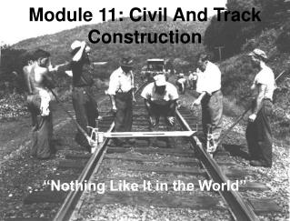 Module 11: Civil And Track Construction