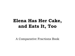 Elena Has Her Cake,  and Eats It, Too