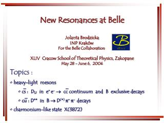 New Resonances  a t Belle Jolanta Brodzicka INP Kraków For the Belle  Collaboration