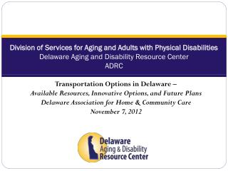 Transportation Options in Delaware –  Available Resources, Innovative Options, and Future Plans