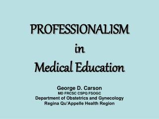 PROFESSIONALISM in Medical Education