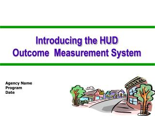 Introducing the HUD  Outcome  Measurement System