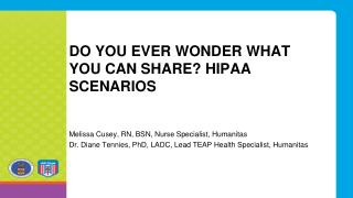 Do you ever wonder what you can share? HIPAA Scenarios
