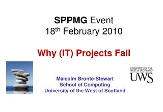 SPPMG  Event   18 th  February 2010 Why (IT) Projects Fail