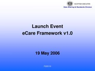 Launch Event  eCare Framework v1.0 19 May 2006