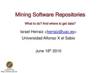 Mining Software Repositories What to do? And where to get data?