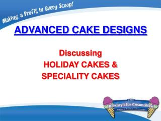 ADVANCED CAKE DESIGNS
