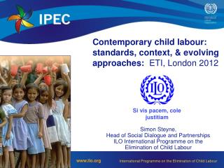Simon Steyne,  Head of Social Dialogue and Partnerships ILO International Programme on the