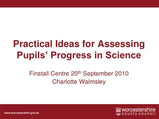 Practical Ideas for Assessing Pupils' Progress in Science
