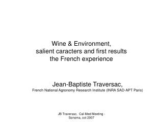 Wine & Environment,  salient caracters and first results the French experience