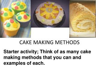 CAKE MAKING METHODS