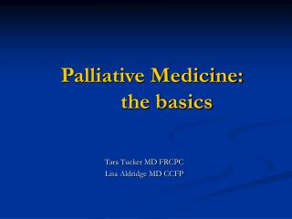 Palliative Medicine:  	the basics
