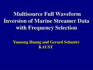 Multisource Full Waveform Inversion of Marine  Streamer Data  with Frequency Selection