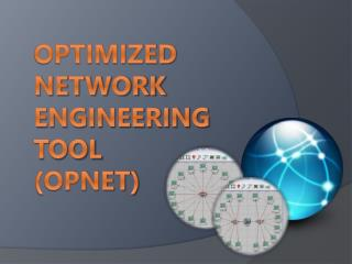 Optimized Network  Engineering  Tool  ( OPNET)