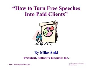 """""""How to Turn Free Speeches Into Paid Clients"""""""