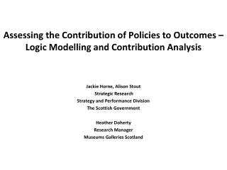 Assessing the Contribution of Policies to Outcomes – Logic Modelling and Contribution Analysis