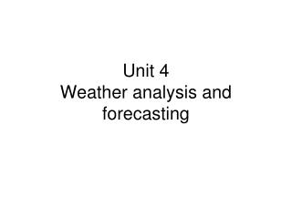 Unit 4 Weather analysis and forecasting
