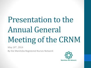 Presentation to the Annual General Meeting of the CRNM
