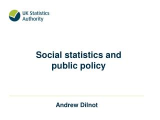 Social statistics and  public policy