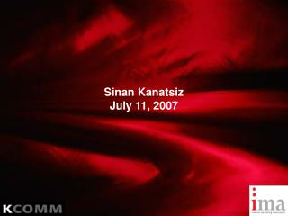 Sinan Kanatsiz July 11, 2007