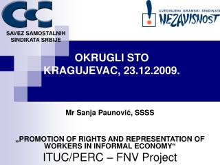 "Mr Sanja Paunovi ć , SSSS ""PROMOTION OF RIGHTS AND REPRESENTATION OF WORKERS IN INFORMAL ECONOMY"""