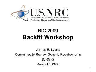 RIC 2009 Backfit Workshop