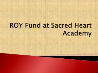 ROY Fund at Sacred Heart Academy
