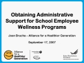Obtaining Administrative Support for School Employee Wellness Programs  Joan Brucha   Alliance for a Healthier Generatio