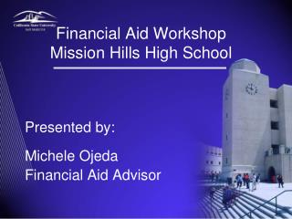 Financial Aid Workshop Mission Hills High School
