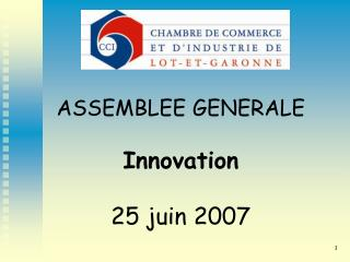 ASSEMBLEE GENERALE Innovation  25 juin 2007