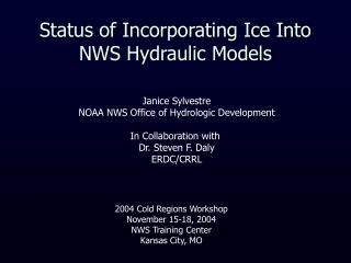 Status of Incorporating Ice Into NWS Hydraulic Models