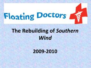 The Rebuilding of Southern Wind 2009-2010