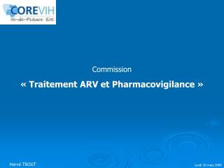 Commission  « Traitement ARV et Pharmacovigilance »