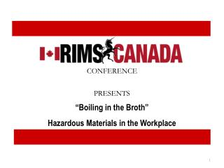 """Boiling in the Broth"" Hazardous Materials in the Workplace Name of Seminar Here>"