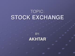 TOPIC: STOCK EXCHANGE