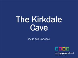 The Kirkdale Cave