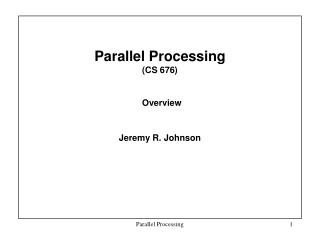 Parallel Processing  (CS 676) Overview