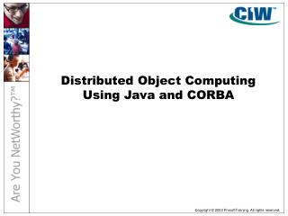 Distributed Object Computing  Using Java and CORBA