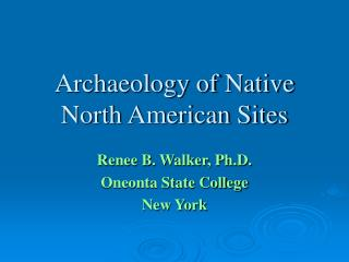 Archaeology of Native North American Sites
