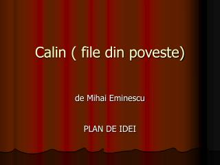 Calin ( file din poveste)