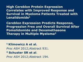 1  Klimowicz A et al. Proc ASH  2012;Abstract 931. 2  Schuster SR et al .